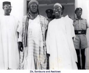 Nigeria's founding fathers; Dr. Nnamdi Azikiwe , Sardauna of Sokoto Ahmadu Bello & Chief Obafemi Awolowo
