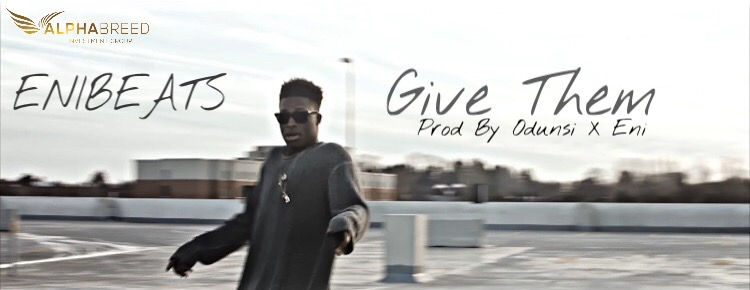 Give Them by Enibeats
