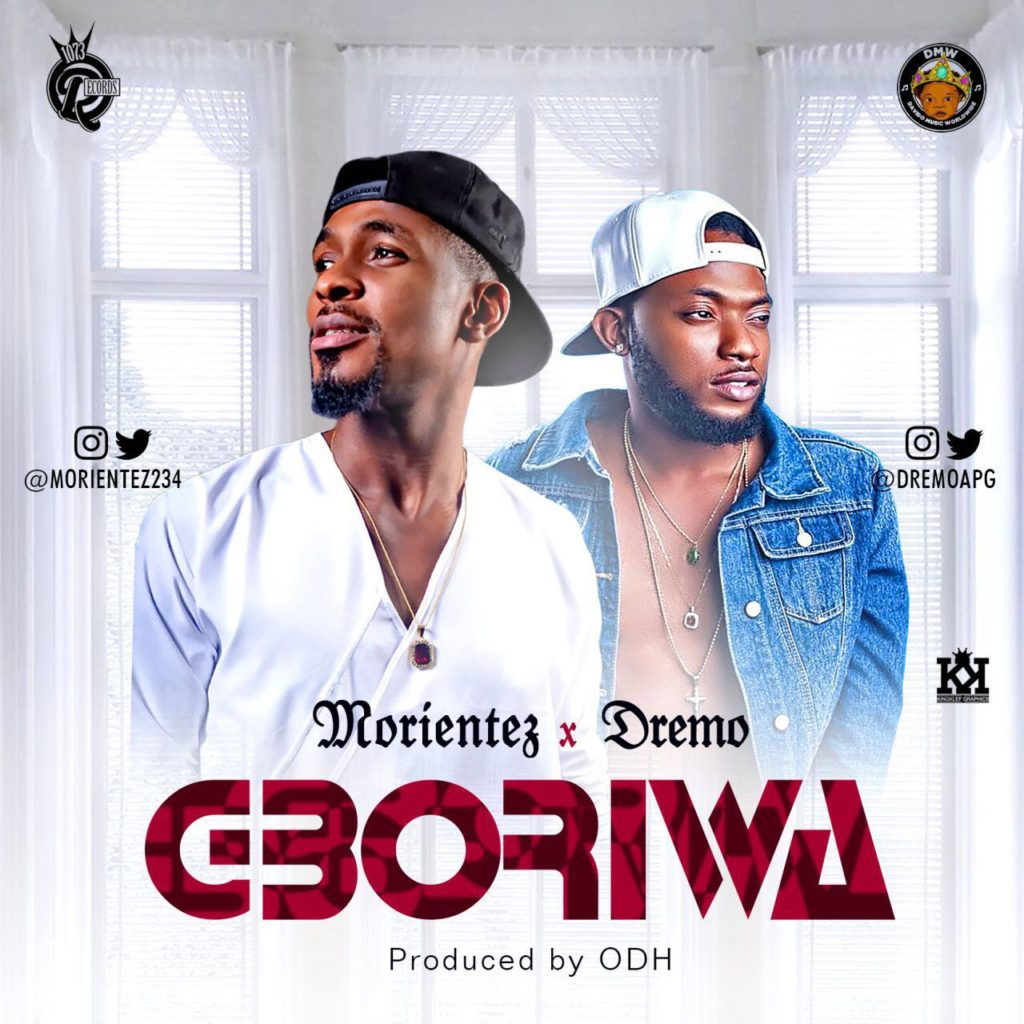 Gboriwa by Morientez of 1073 Records and Dremo of Davido Music Worldwide. Produced by ODH of 1073